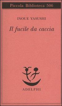 IL FUCILE DA CACCIA - INOUE YASUSHI