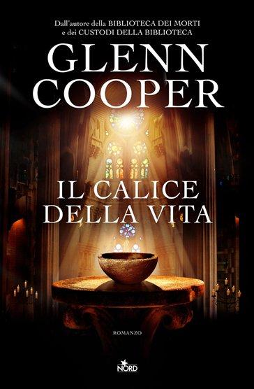 IL CALICE DELLA VITA - GLENN COOPER